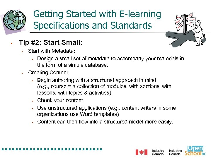 Getting Started with E-learning Specifications and Standards § Tip #2: Start Small: § §