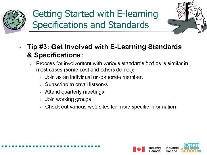 Getting Started with E-learning Specifications and Standards § Tip #3: Get Involved with E-Learning