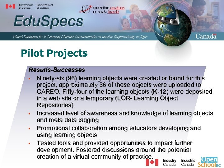 Pilot Projects Results-Successes § Ninety-six (96) learning objects were created or found for this