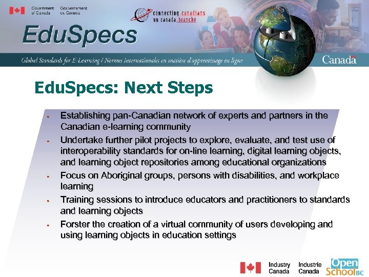 Edu. Specs: Next Steps § § § Establishing pan-Canadian network of experts and partners