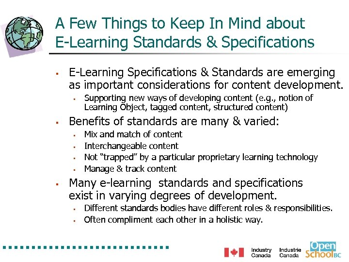 A Few Things to Keep In Mind about E-Learning Standards & Specifications § E-Learning