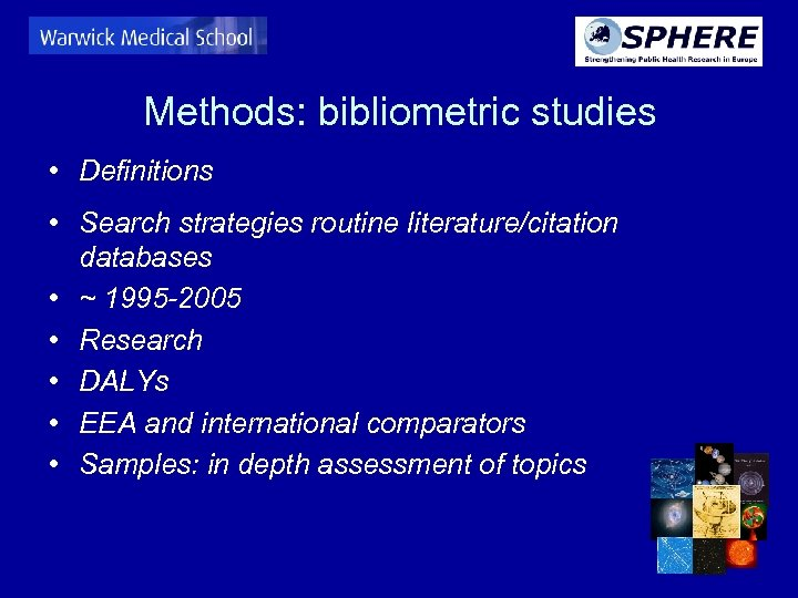 Methods: bibliometric studies • Definitions • Search strategies routine literature/citation databases • ~ 1995