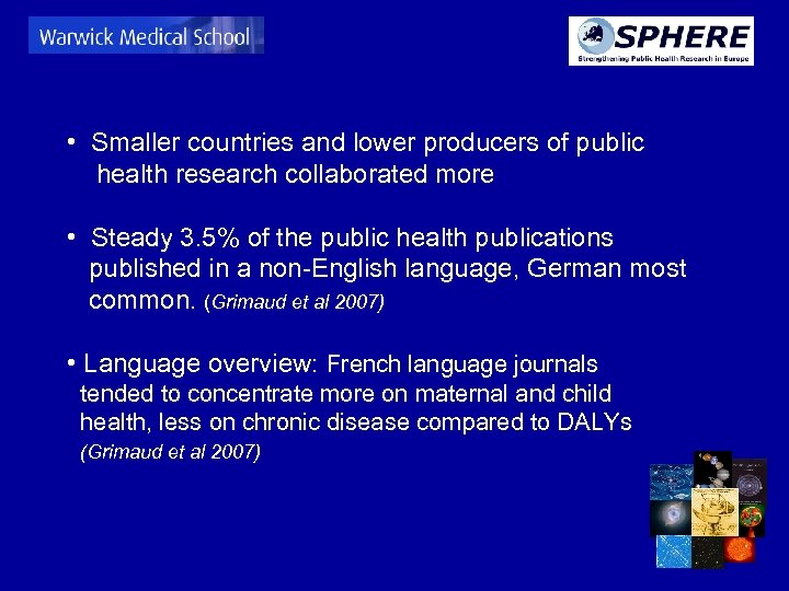 • Smaller countries and lower producers of public health research collaborated more •