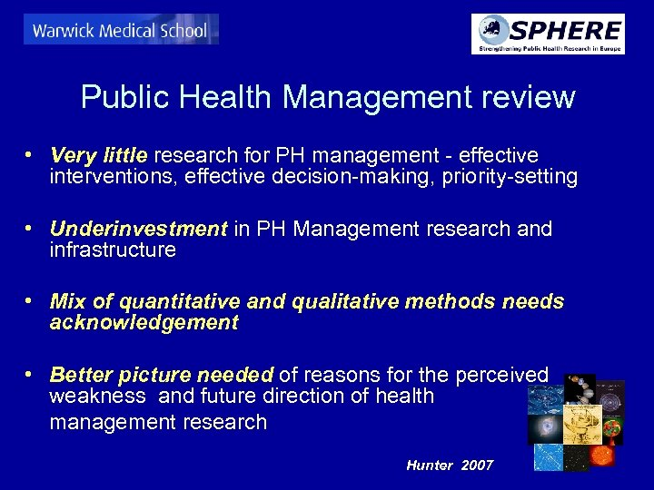 Public Health Management review • Very little research for PH management - effective interventions,