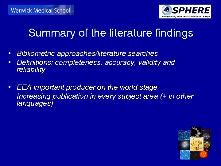Summary of the literature findings • Bibliometric approaches/literature searches • Definitions: completeness, accuracy, validity
