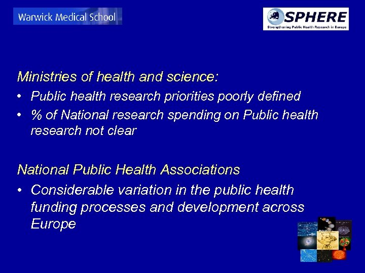 Ministries of health and science: • Public health research priorities poorly defined • %