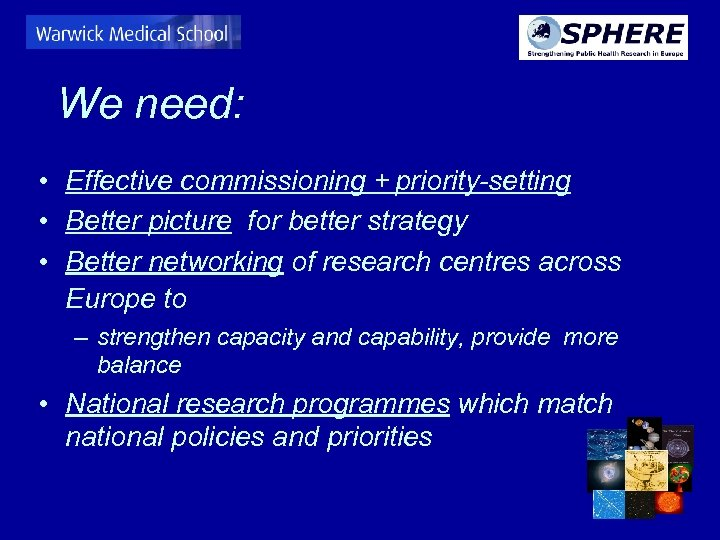We need: • Effective commissioning + priority-setting • Better picture for better strategy •