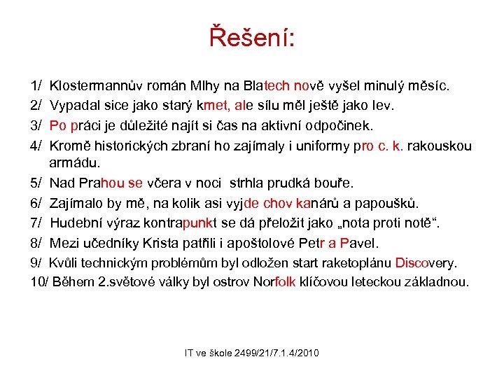 Řešení: 1/ 2/ 3/ 4/ 5/ 6/ 7/ 8/ Klostermannův román Mlhy na Blatech