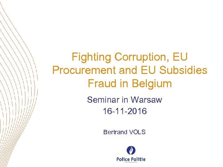 Fighting Corruption, EU Procurement and EU Subsidies Fraud in Belgium Seminar in Warsaw 16