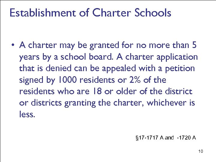 Establishment of Charter Schools • A charter may be granted for no more than