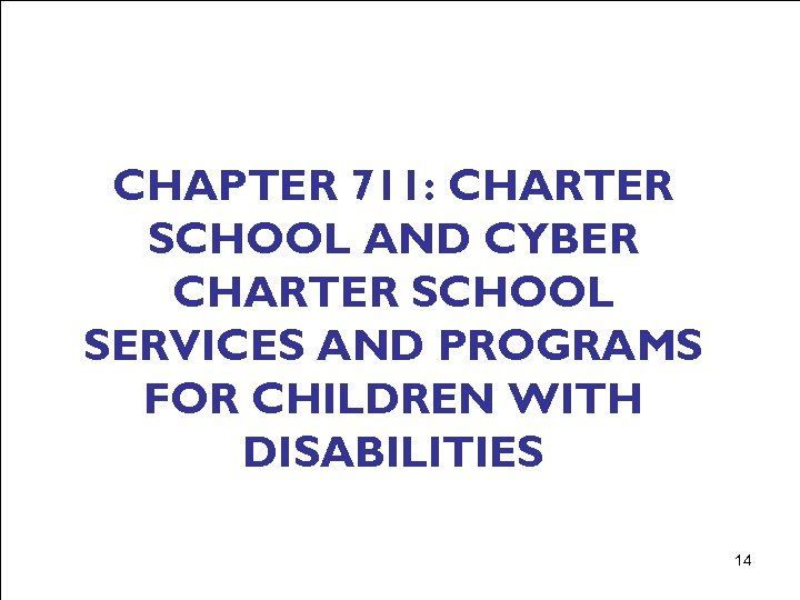 CHAPTER 711: CHARTER SCHOOL AND CYBER CHARTER SCHOOL SERVICES AND PROGRAMS FOR CHILDREN WITH