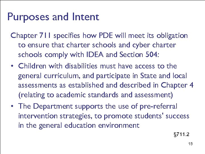Purposes and Intent Chapter 711 specifies how PDE will meet its obligation to ensure