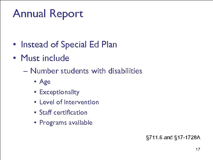 Annual Report • Instead of Special Ed Plan • Must include – Number students