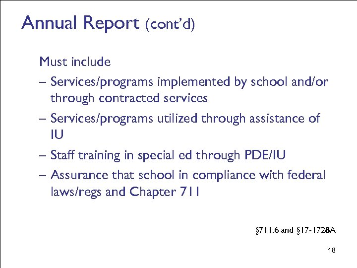 Annual Report (cont'd) Must include – Services/programs implemented by school and/or through contracted services