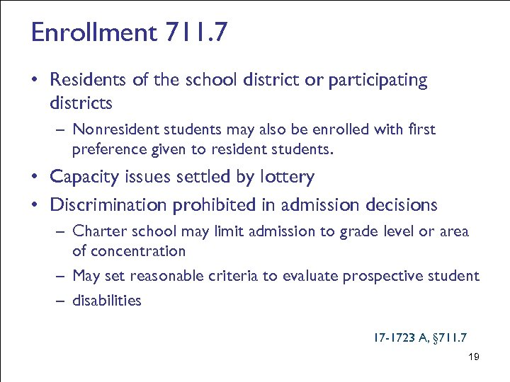 Enrollment 711. 7 • Residents of the school district or participating districts – Nonresident