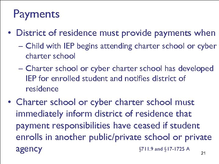 Payments • District of residence must provide payments when – Child with IEP begins