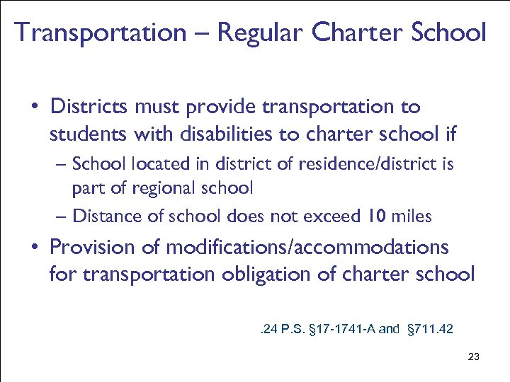 Transportation – Regular Charter School • Districts must provide transportation to students with disabilities