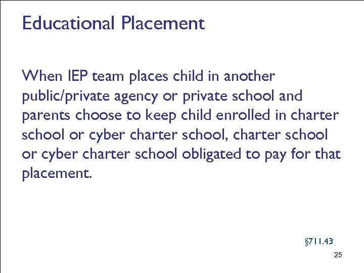 Educational Placement When IEP team places child in another public/private agency or private school