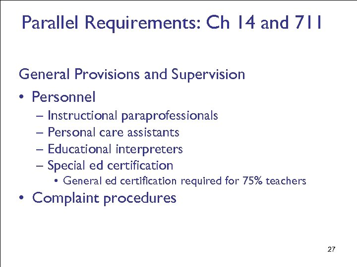 Parallel Requirements: Ch 14 and 711 General Provisions and Supervision • Personnel – Instructional