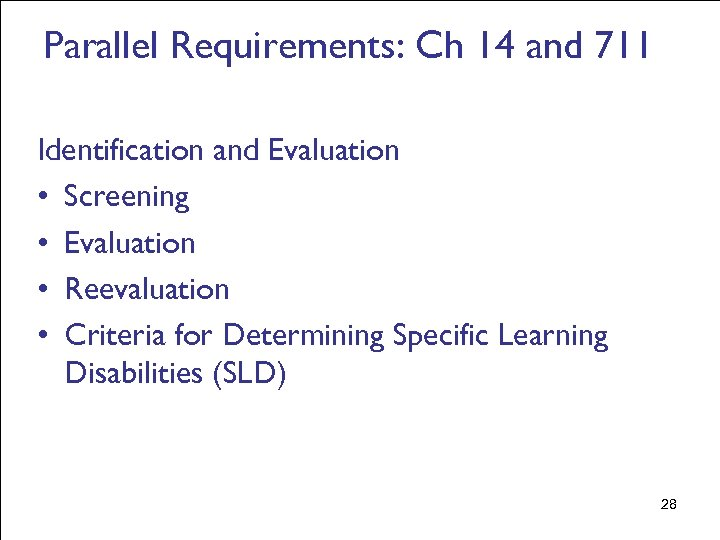 Parallel Requirements: Ch 14 and 711 Identification and Evaluation • Screening • Evaluation •