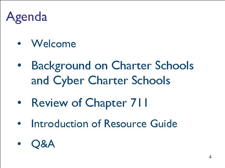 Agenda • Welcome • Background on Charter Schools and Cyber Charter Schools • Review