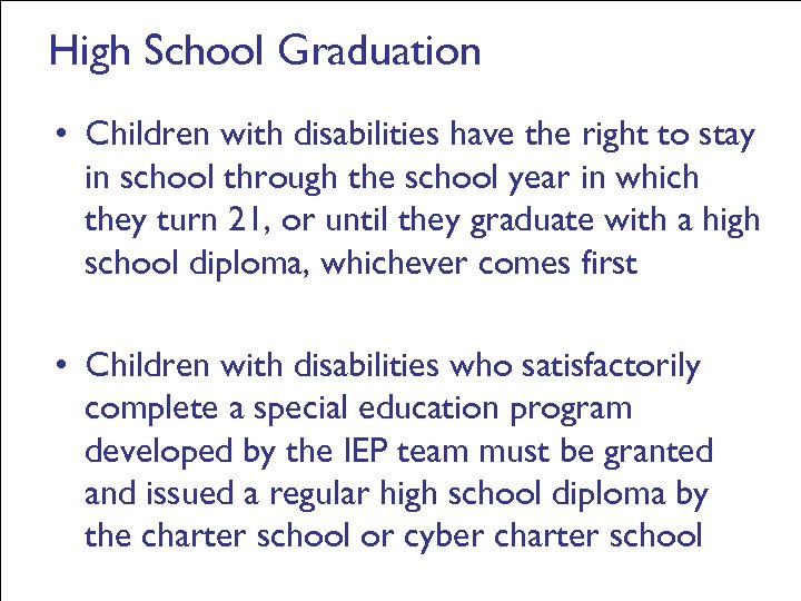 High School Graduation • Children with disabilities have the right to stay in school