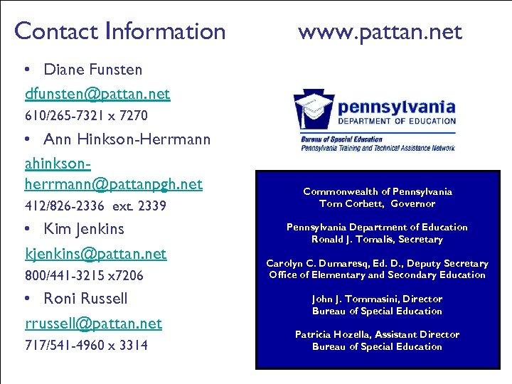 Contact Information www. pattan. net • Diane Funsten dfunsten@pattan. net 610/265 -7321 x 7270