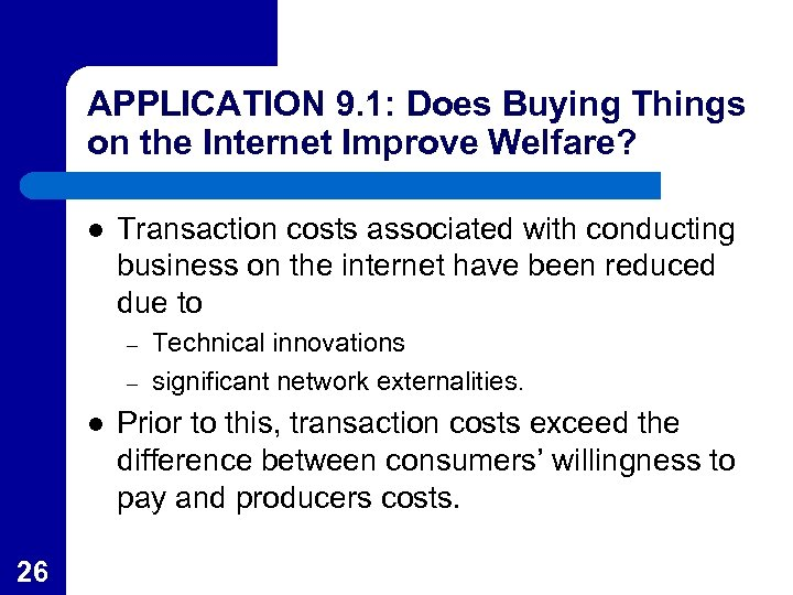 APPLICATION 9. 1: Does Buying Things on the Internet Improve Welfare? l Transaction costs