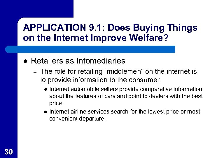 APPLICATION 9. 1: Does Buying Things on the Internet Improve Welfare? l Retailers as