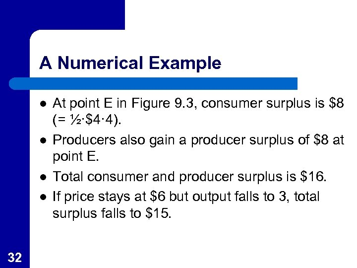 A Numerical Example l l 32 At point E in Figure 9. 3, consumer