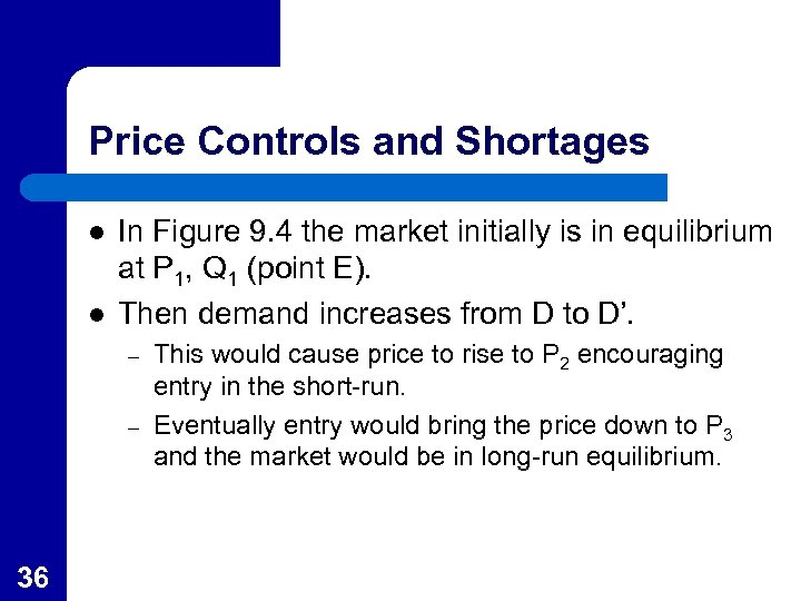 Price Controls and Shortages l l In Figure 9. 4 the market initially is