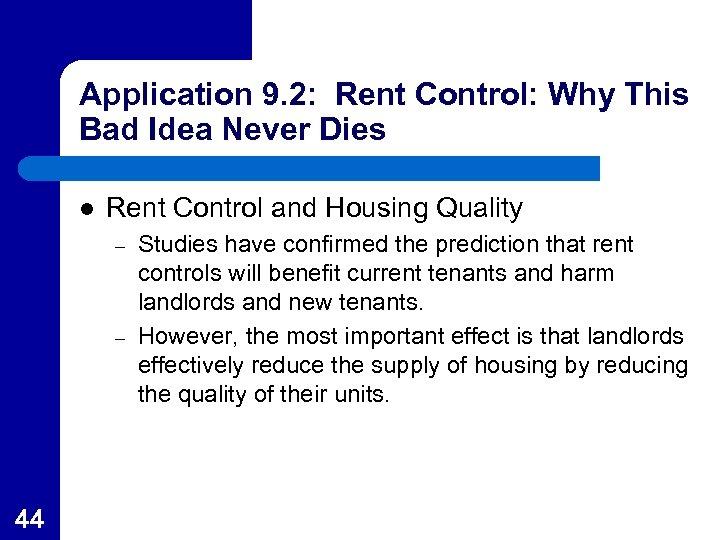 Application 9. 2: Rent Control: Why This Bad Idea Never Dies l Rent Control