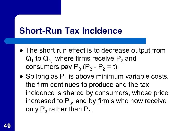 Short-Run Tax Incidence l l 49 The short-run effect is to decrease output from
