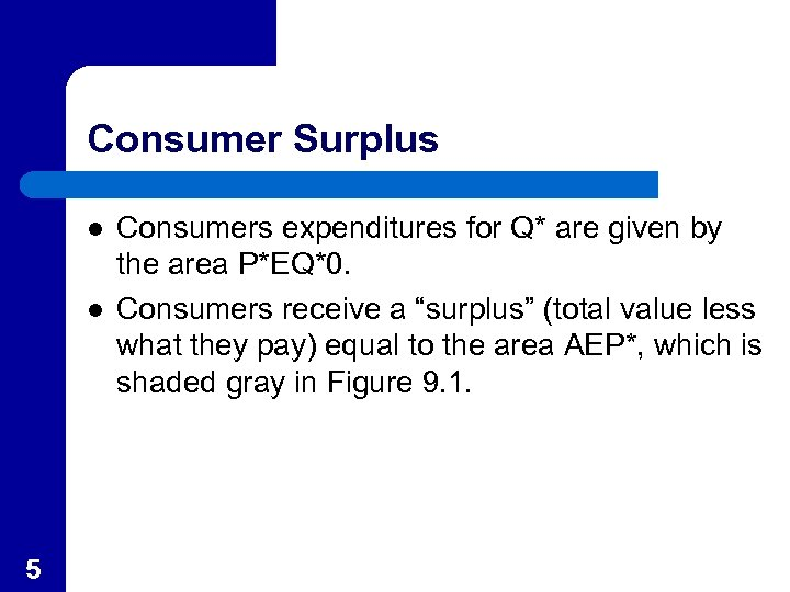 Consumer Surplus l l 5 Consumers expenditures for Q* are given by the area