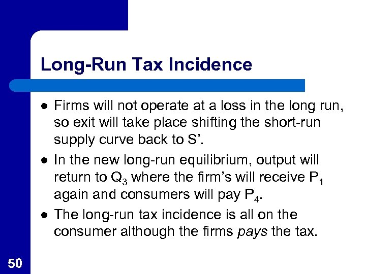 Long-Run Tax Incidence l l l 50 Firms will not operate at a loss