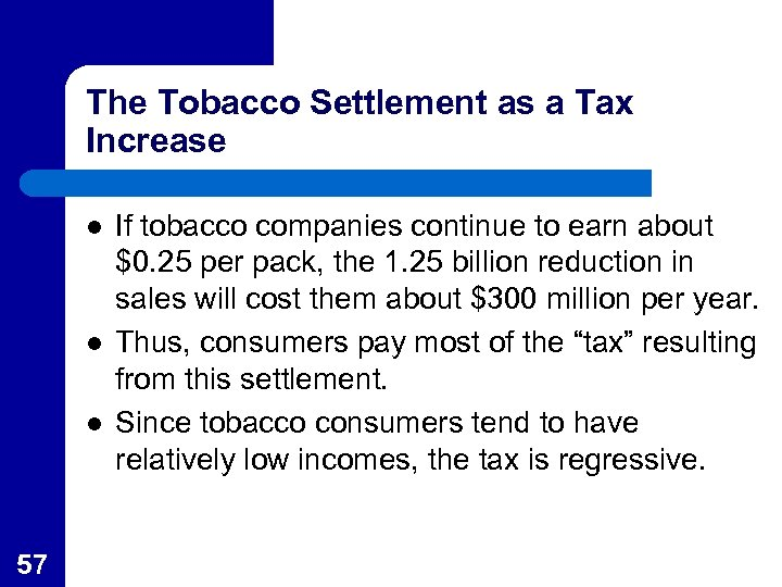 The Tobacco Settlement as a Tax Increase l l l 57 If tobacco companies