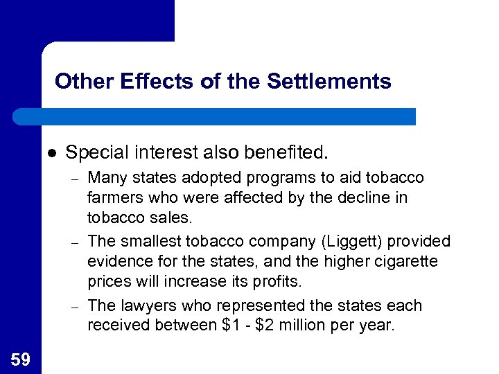 Other Effects of the Settlements l Special interest also benefited. – – – 59