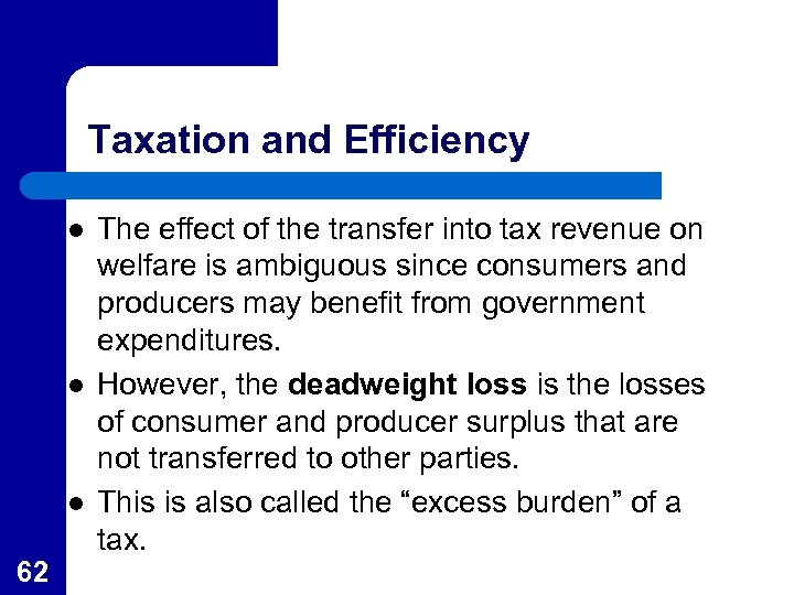 Taxation and Efficiency l l l 62 The effect of the transfer into tax