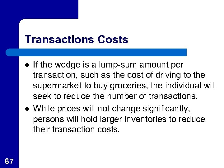 Transactions Costs l l 67 If the wedge is a lump-sum amount per transaction,