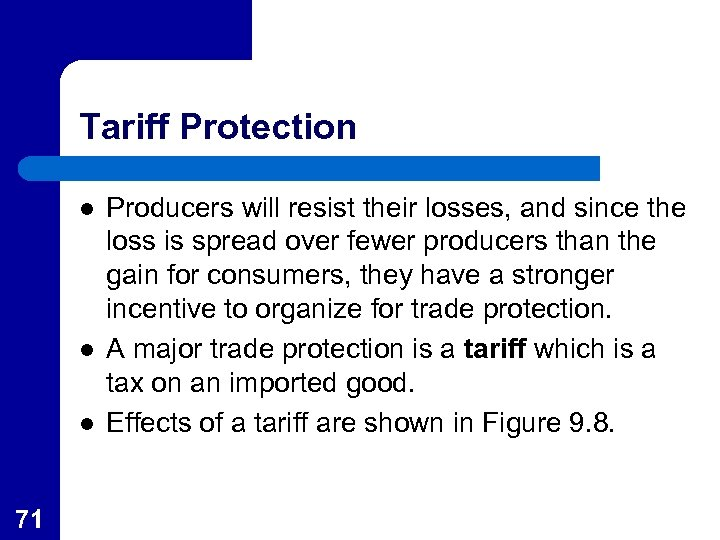 Tariff Protection l l l 71 Producers will resist their losses, and since the