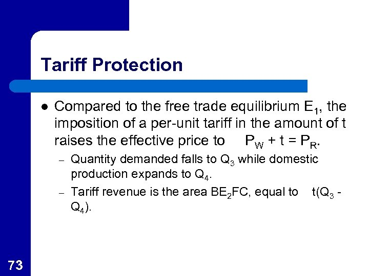 Tariff Protection l Compared to the free trade equilibrium E 1, the imposition of