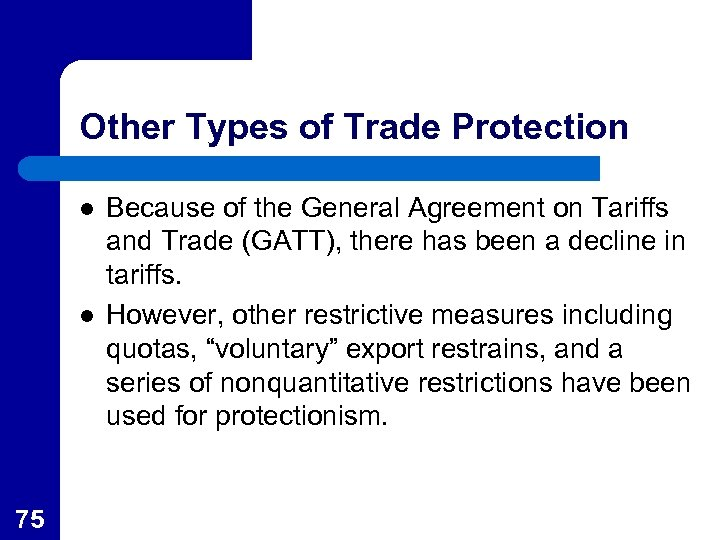 Other Types of Trade Protection l l 75 Because of the General Agreement on