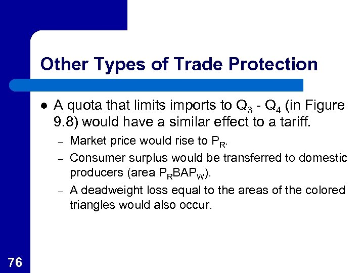 Other Types of Trade Protection l A quota that limits imports to Q 3