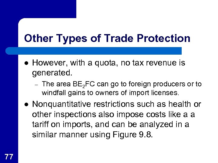 Other Types of Trade Protection l However, with a quota, no tax revenue is