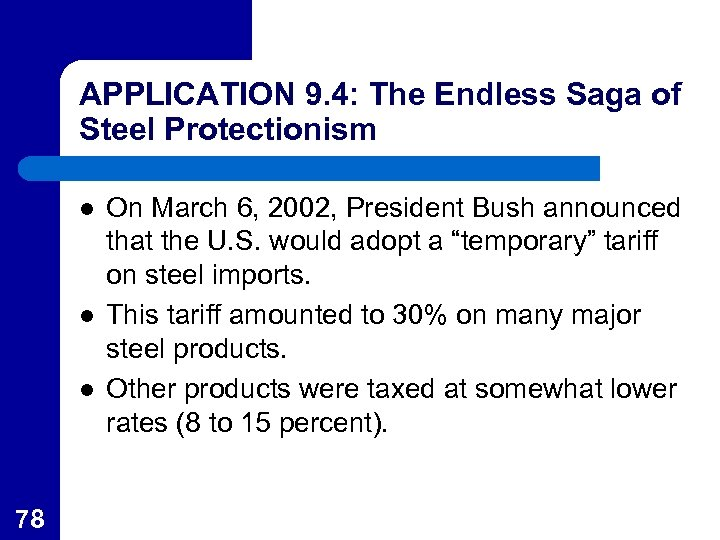 APPLICATION 9. 4: The Endless Saga of Steel Protectionism l l l 78 On