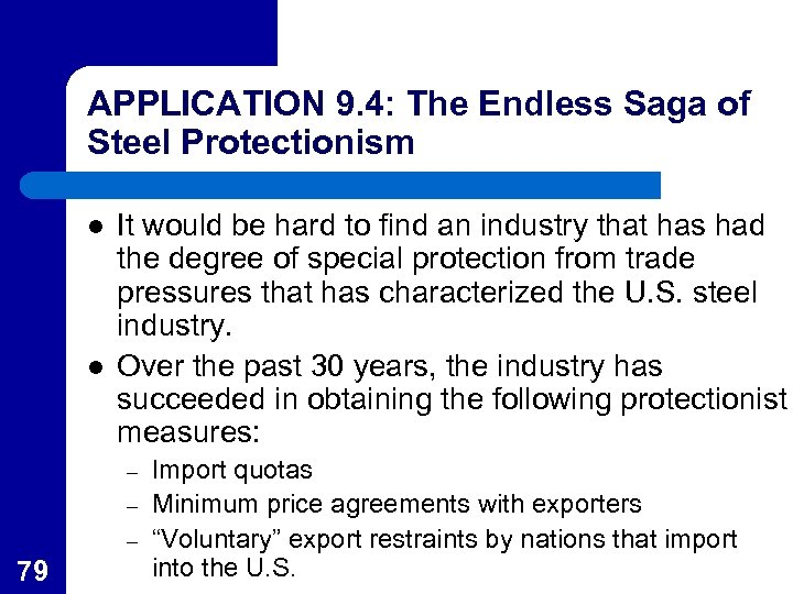 APPLICATION 9. 4: The Endless Saga of Steel Protectionism l l It would be