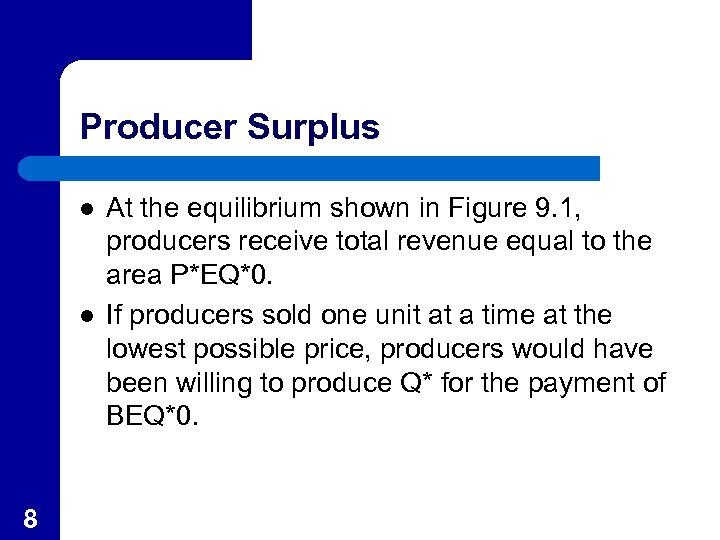Producer Surplus l l 8 At the equilibrium shown in Figure 9. 1, producers