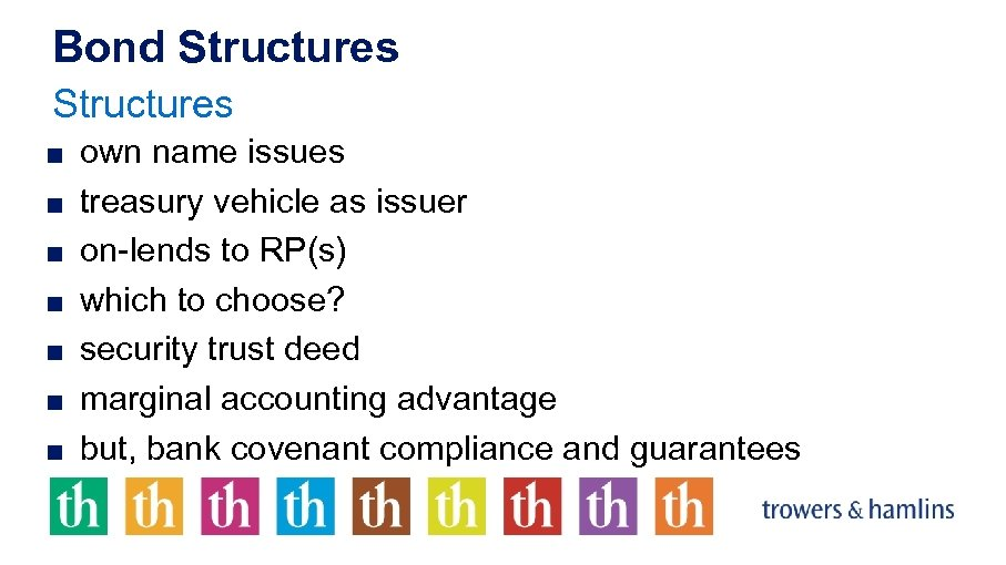 Bond Structures ■ own name issues ■ treasury vehicle as issuer ■ on-lends to