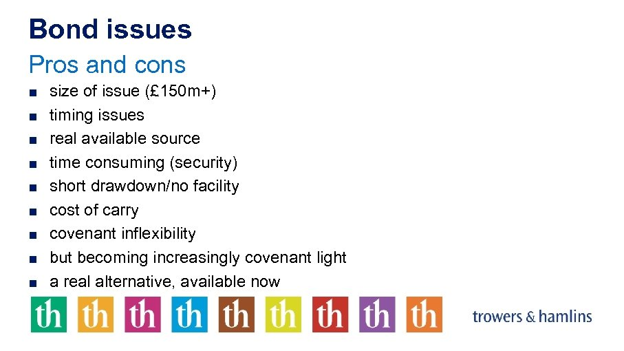 Bond issues Pros and cons ■ size of issue (£ 150 m+) ■ timing