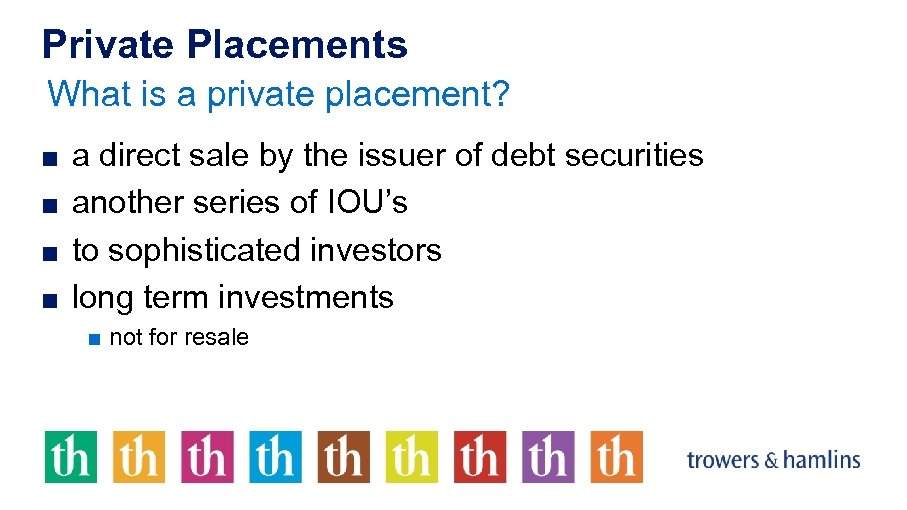 Private Placements What is a private placement? ■ a direct sale by the issuer